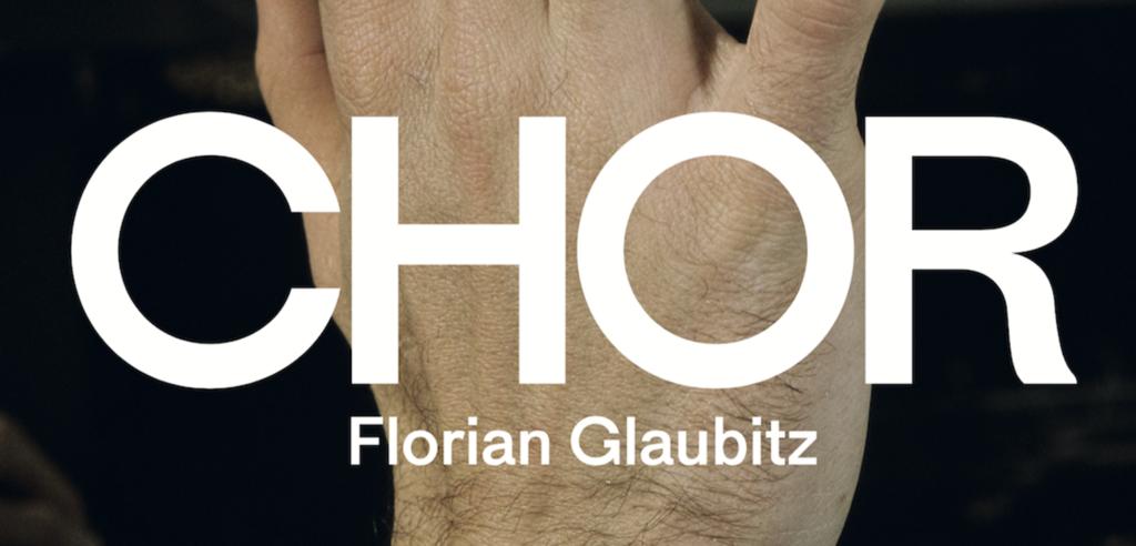 CHOR, Florian Glaubitz